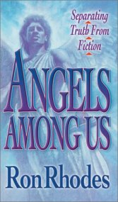 Angels Among Us by Ron Rhodes talk about God's angels and how man misinterprets them